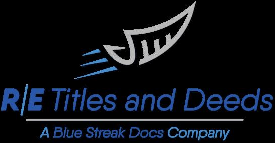 R/E Titles and Deeds - A Blue Streak Docs Company